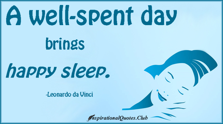 InspirationalQuotes.Club-well-spent-day-happy-sleep-sleep-happiness-life-inspirational-Leonardo-da-Vinci