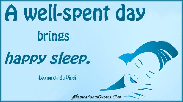 InspirationalQuotes.Club-well-spent-day-happy-sleep-sleep-happiness-life-inspirational-Leonardo-da-Vinci